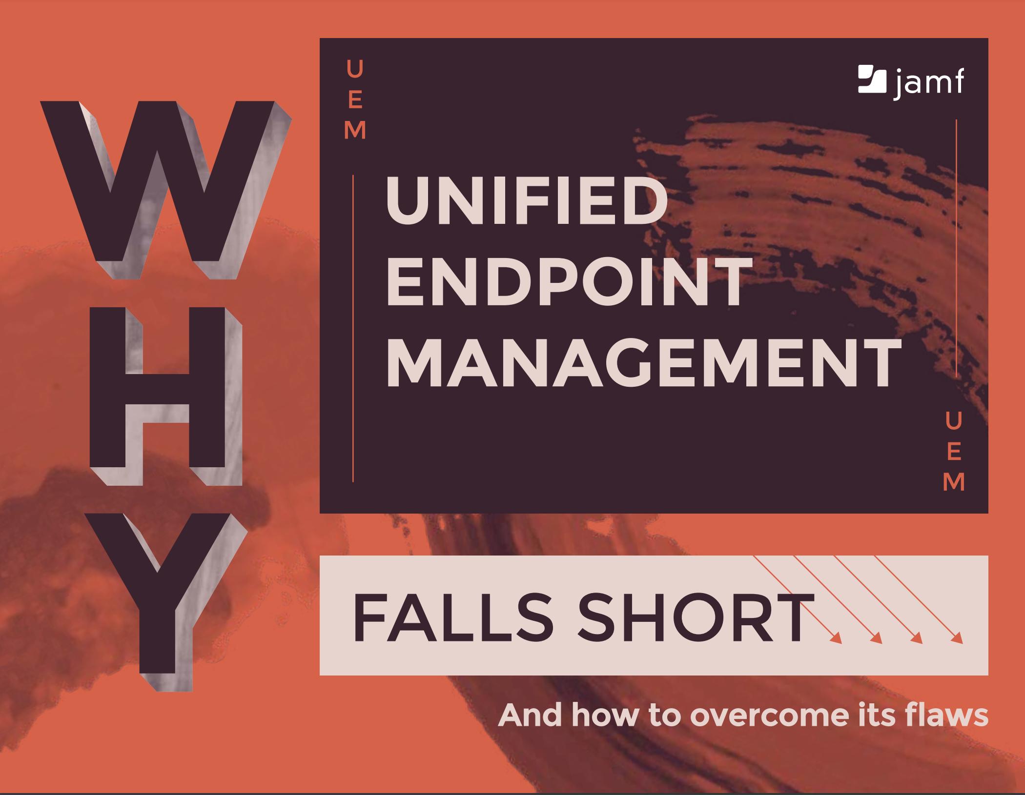 Why UEM falls short