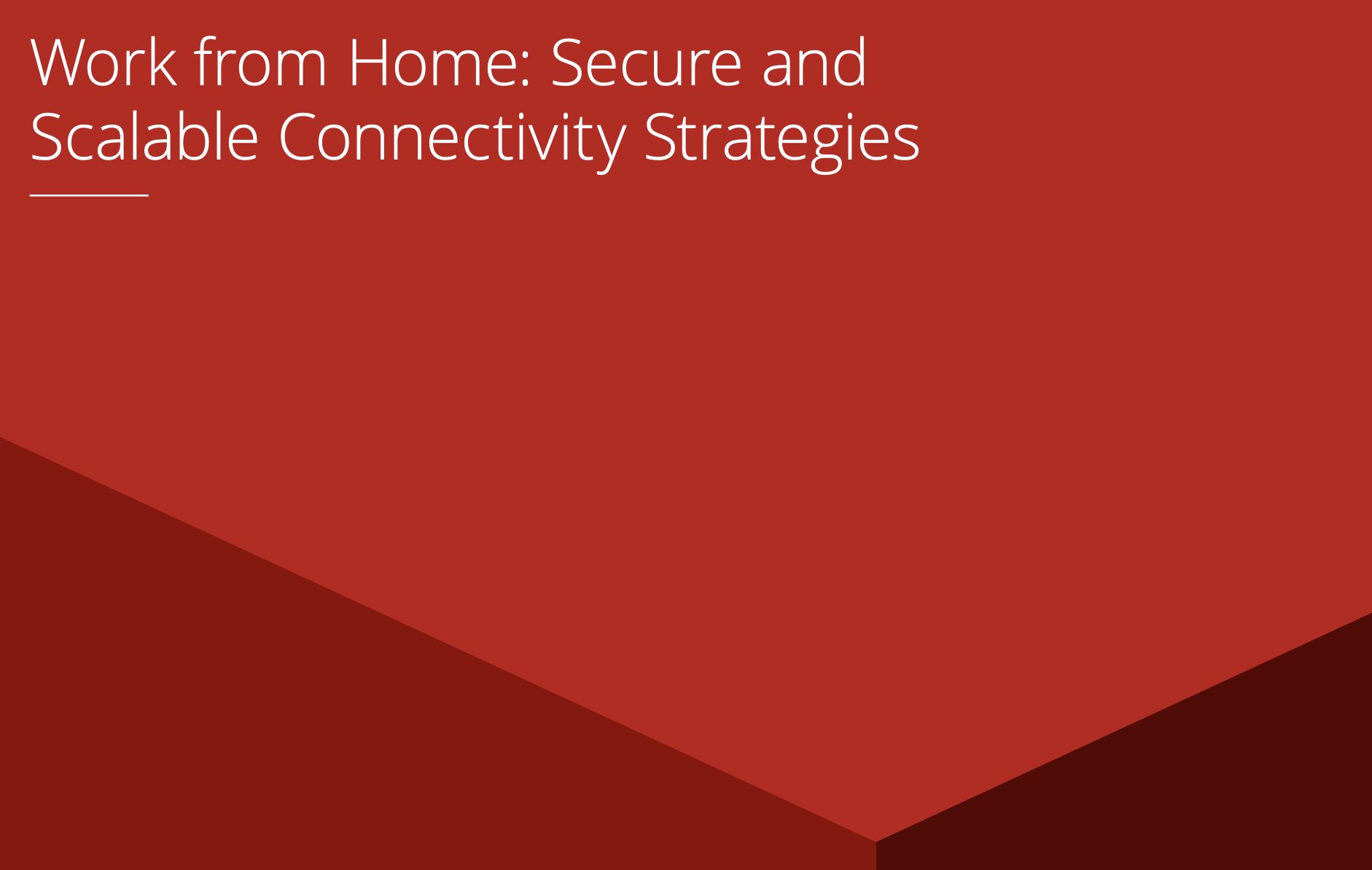 work from home secure ad scalable connectivity strategies