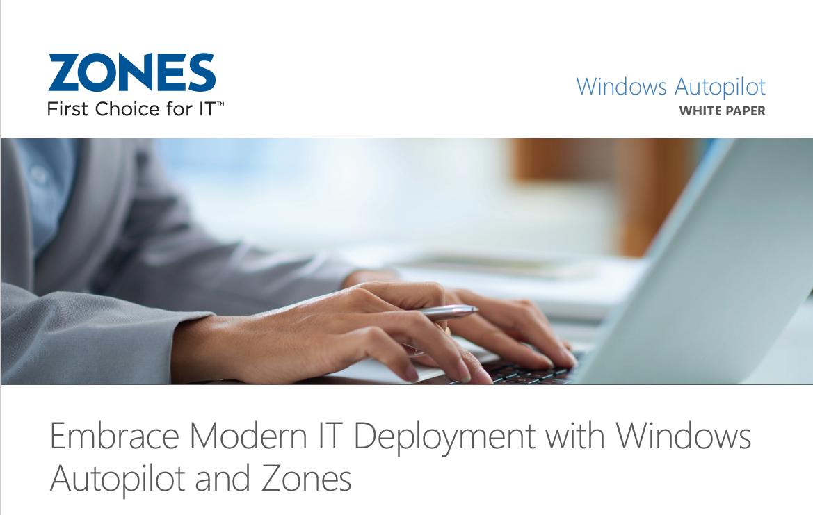 Embrace Modern IT Deployment with Windows Autopilot and Zones